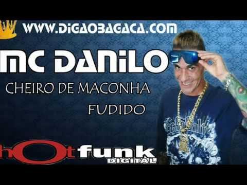 Baixar Mc Danilo - Cheiro de Maconha Fudido (Dj Bala)