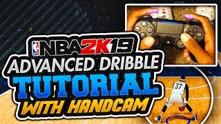 NBA 2K19 ADVANCED DRIBBLE TUTORIAL W/ HANDCAM! ULTIMATE DRIBBLE CHEESE IN NBA 2K19! UNGUARDABLE GOD