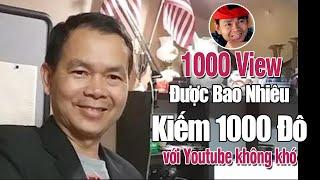 1000 View Youtube Được Bao Nhiêu Tiền và một Tháng Kiếm Được bao nhiêu?
