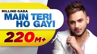 Main Teri Ho Gayi | Millind Gaba | Latest Punjabi Song 2017 | Speed Records