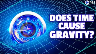 Does Time Cause Gravity?