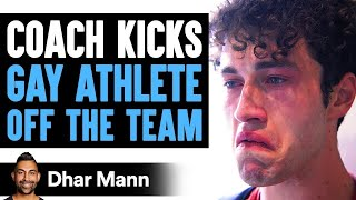 Coach Kicks GAY ATHLETE Off Team, Lives To Regret It | Dhar Mann