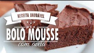 BOLO MOUSSE DE CHOCOLATE COM AVEIA { d.e.l.i.c.i.o.s.o }   Mamãe Vida Saudável #145
