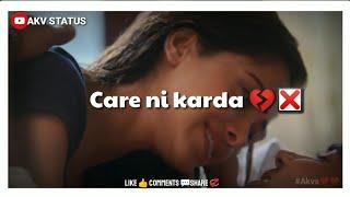 Care ni karda Whatsapp Status    care ni karda song Whatsapp Status    Care nahi karda Status   #AKV