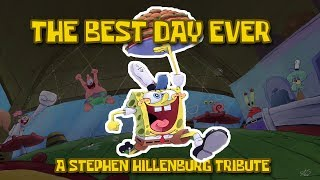 The Best Day Ever (Spongebob SquarePants) - A Tribute To Stephen Hillenburg