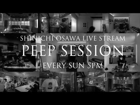 PEEP SESSION #04 SHINICHI OSAWA @ Studio