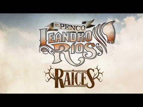 Leandro Ríos - Raíces [Disco Completo]