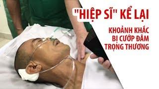 Hiệp sĩ kể lại khoảnh khắc bị cướp đâm trọng thương ở Sài Gòn