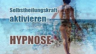 Hypnose Selbstheilungskraft aktivieren - selbstheilungskräfte aktivieren