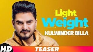 Light Weight – Teaser – Kulwinder Billa Video HD