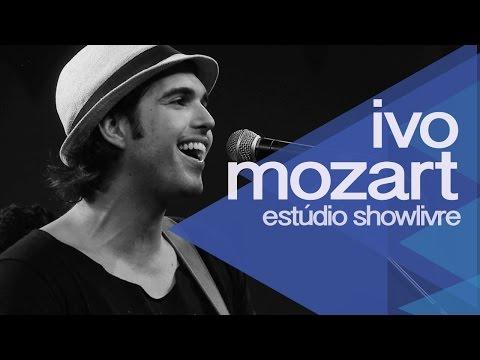 Baixar Ivo Mozart no Estúdio Showlivre 2013 - Apresentação na íntegra