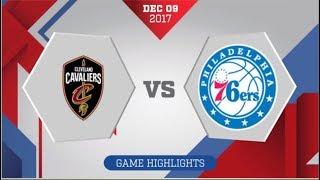 Philadelphia 76ers vs Cleveland Cavaliers: December 9, 2017