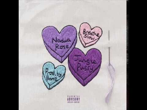Nadia Rose -  Breathe Slow ft  Junglepussy ( Valentines Day Special)