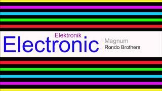 ♫ Elektronik, Club Müzik, Magnum, Rondo Brothers, Electronic Music, Club Music, Dance