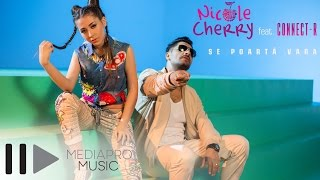 Nicole Cherry feat Connect-R - Se poarta vara (Official Video)