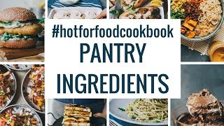 #hotforfoodcookbook PANTRY INGREDIENTS | hot for food