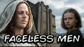 The Faceless Men Are So Much More Important Than We Thought ! (Game of Thrones)