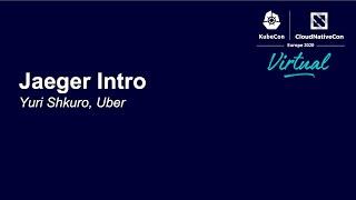 Jaeger Intro - Yuri Shkuro, Uber