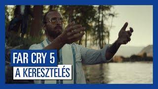Far Cry 5 - A keresztelés Élőszereplős Trailer
