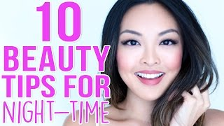 10 Beauty Tips For Your Night Time Routine!