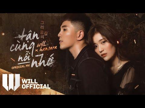 Tận Cùng Nỗi Nhớ (TCNN) | Will x Han Sara | Official Music Video