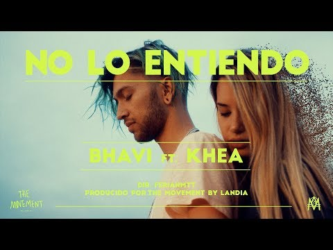 BHAVI ft. KHEA - NO LO ENTIENDO (Video Oficial)