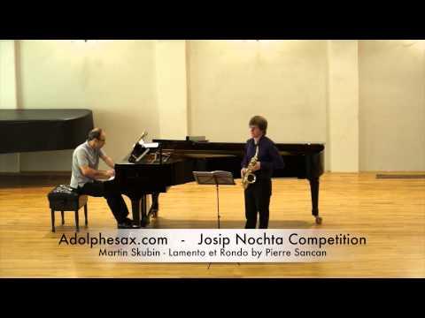 JOSIP NOCHTA COMPETITION Martin Skubin Lamento et Rondo by Pierre Sancan