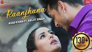 Raanjhana – Arijit Singh