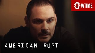 Next on Episode 8 | American Rust | SHOWTIME