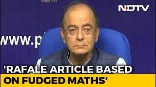 Rafale article based on fudged arithmetic: Arun Jaitley..