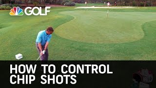 How to Control Chip Shots - The Golf Fix | Golf Channel