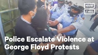 Police Escalate Violence at George Floyd Protests Across the U.S.   NowThis