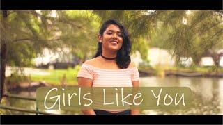 Maroon 5 - Girls Like You | Cover By Trishita