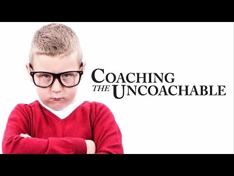 Coaching the Uncoachable