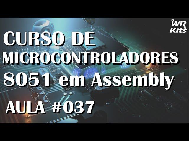 PROGRAMANDO TIMER0 NO MODO 3 | Assembly para 8051 #037