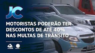 Motoristas poderão ter descontos de até 40% nas multas de trânsito