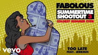 Fabolous - Too Late (Audio) ft. Jeremih