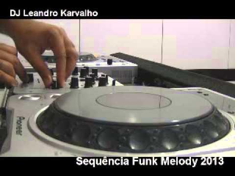 Baixar A Melhor Sequência de Funk Melody 2013 (Excelente) - DJ Leandro Karvalho