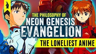 The Loneliest Anime – The Philosophy of Neon Genesis Evangelion – Wisecrack Edition