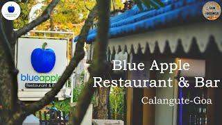 Blue Apple Restaurant and Bar  Calangute Goa   Restaurant insights    Goan Foodoholic