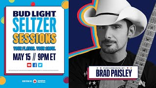 Bud Light Seltzer Sessions with Brad Paisley & very special guest Lady Antebellum