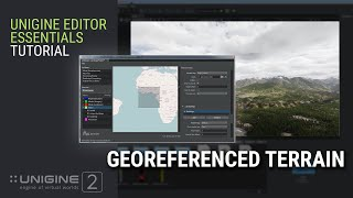 Georeferenced Terrain - UNIGINE Editor 2 Essentials