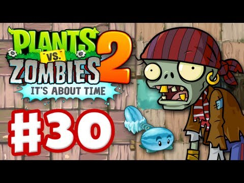 Plants Vs. Zombies 2: It's About Time - Gameplay Walkthrough Part 30 - Pirate Seas (iOS) - Smashpipe Games