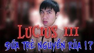 ĐỨA TRẺ BỊ NGUYỀN!? | LUCIUS 3 [1]
