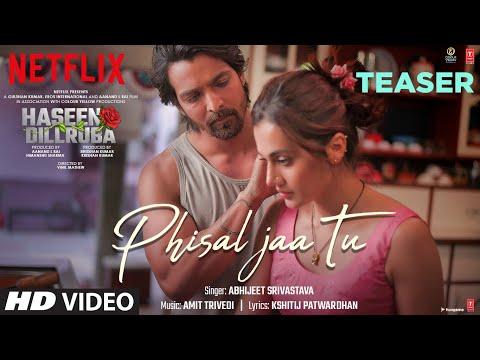 Teaser: Phisal Jaa Tu song from Haseen Dillruba ft. Taapsee Pannu, Vikrant Massey