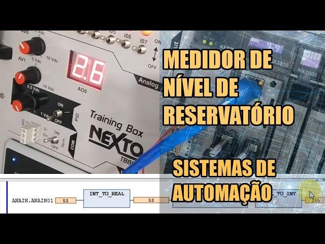 MEDIDOR DE NÍVEL DE RESERVATÓRIO COM CLP NEXTO | Sistemas de Automação #010