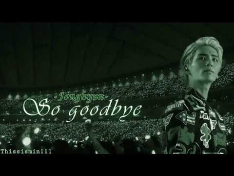 [Vietsub] So Goodbye - Jonghyun #RIPJonghyun