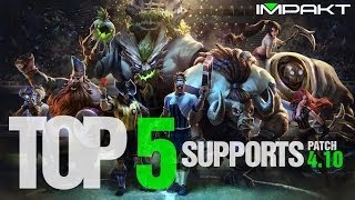 Top 5 Supports Patch 4.10 - by impaKt