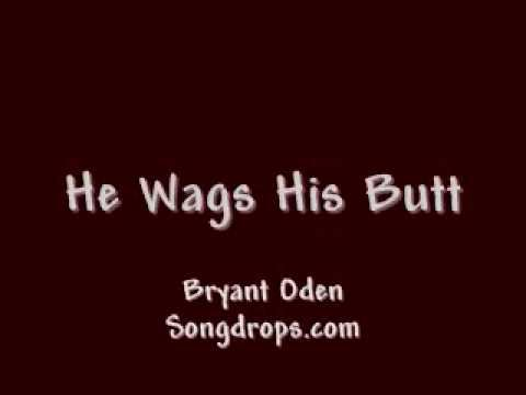 funny kids song about a dog: He Wags His Butt