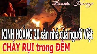 K.I.NH HOÀNG 20 căn nhà của người Việt CH.Á.Y R.Ụ.I trong Đ.Ê.M